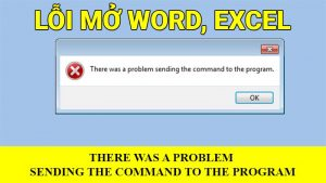 Sửa lỗi excel There was a problem sending the command to the program?
